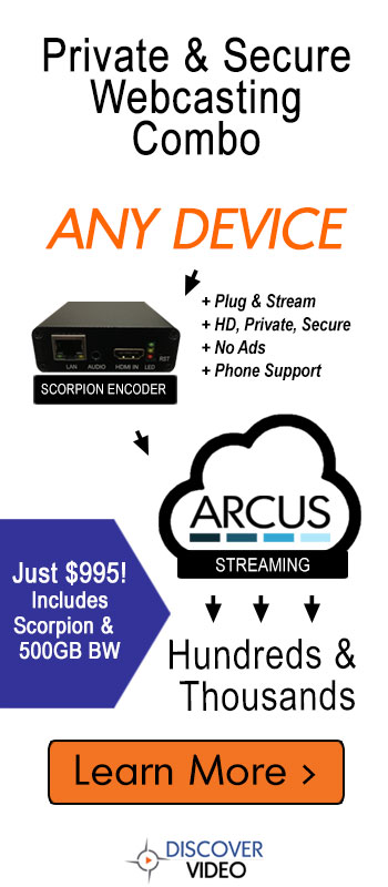 Scorpion & Arcus for Easy Webcasting